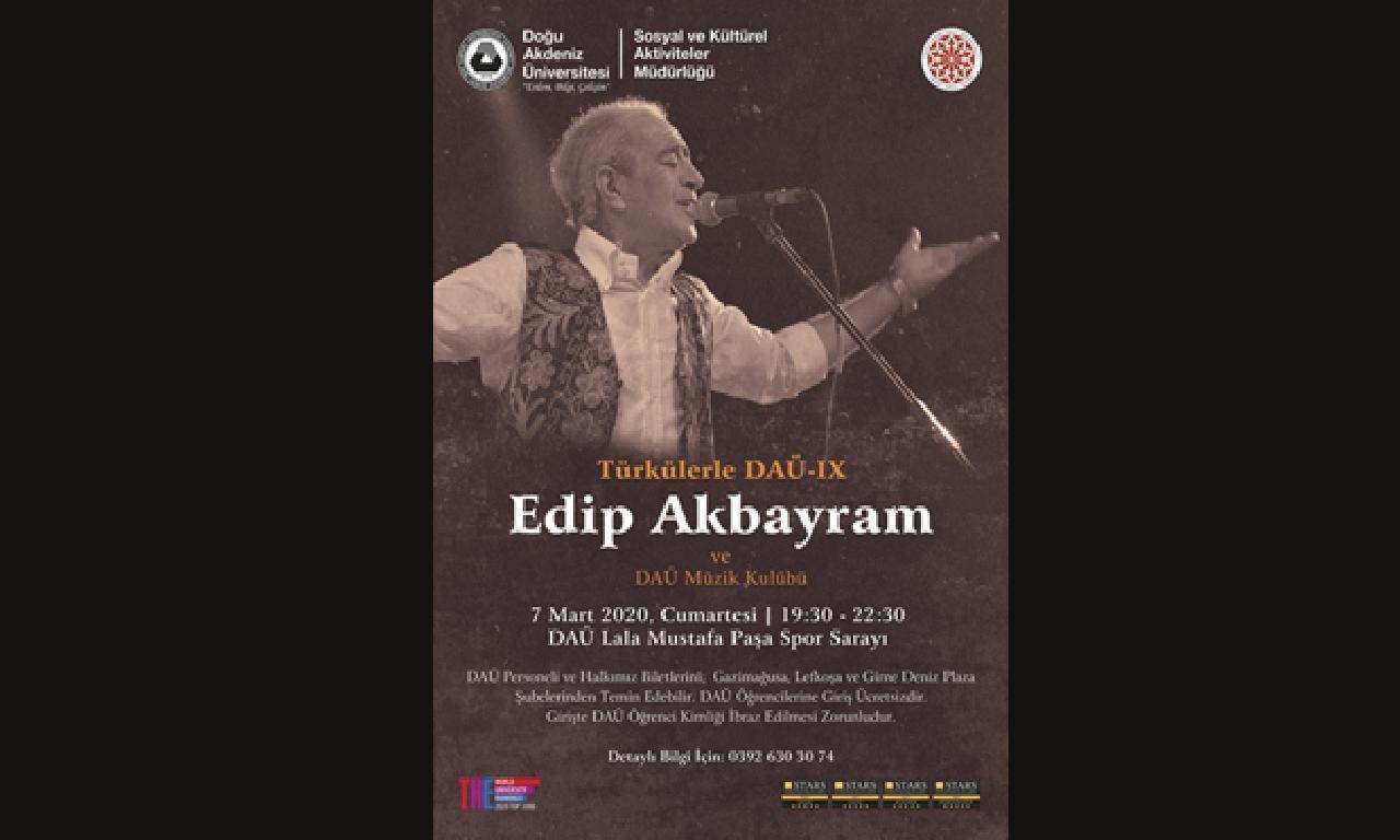 'Türkülerle DAÜ' nün yerde yılki konuğu Edip Akbayram