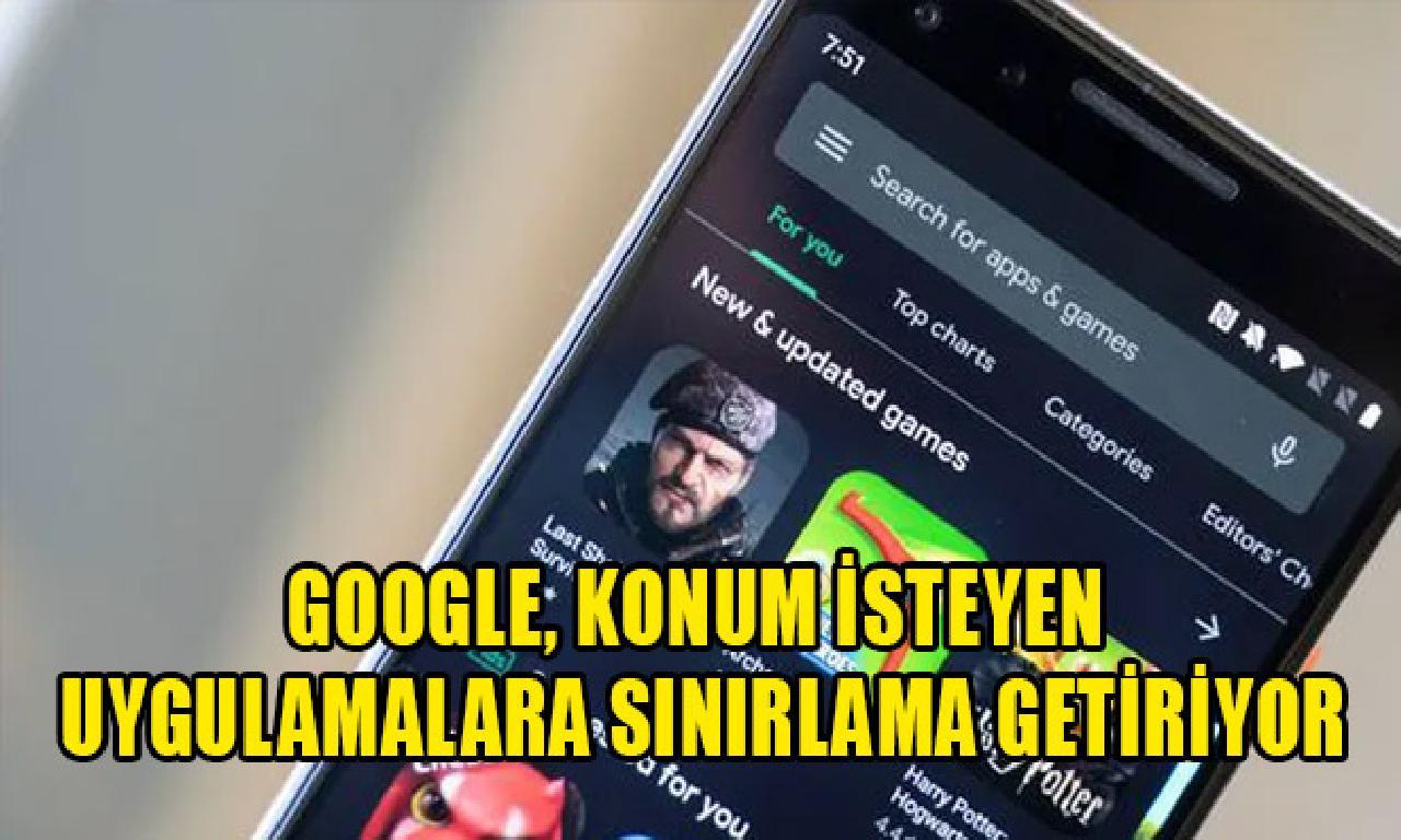 Google, pozisyon razı uygulamalara sınırlama getiriyor
