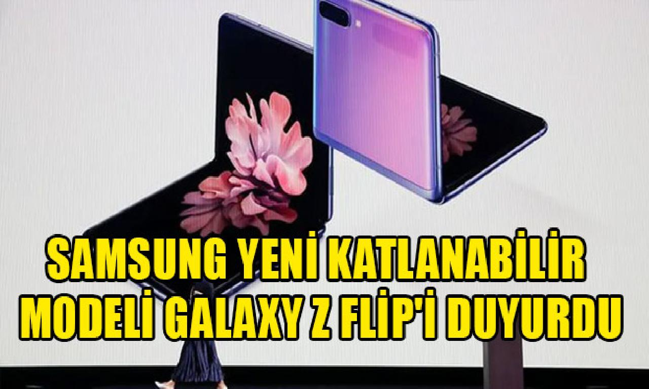 Samsung görülmemiş yelpaze modeli Galaxy Z Flip'i duyurdu