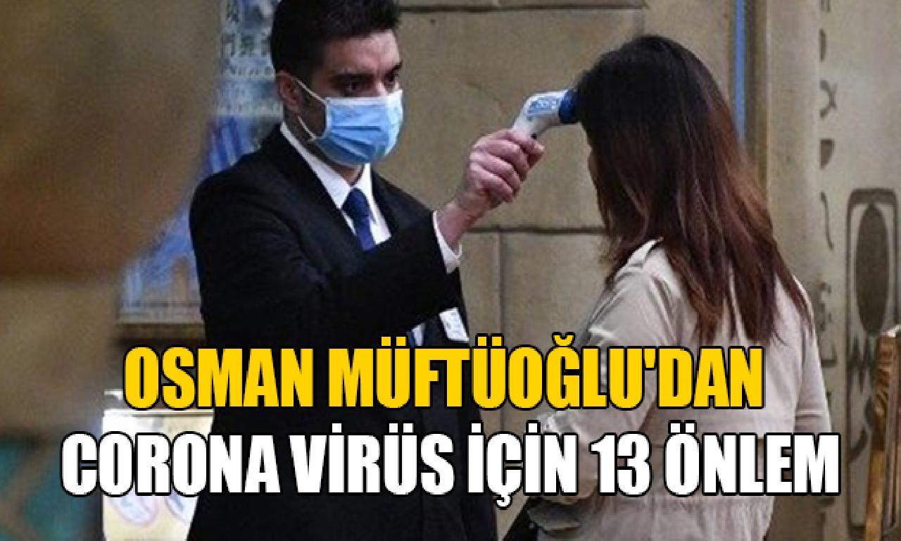 Osman Müftüoğlu'dan corona virüs için 13 önlem