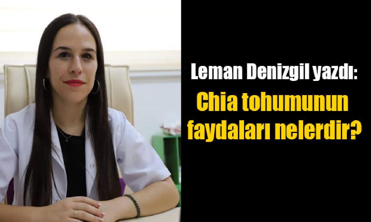 Leman Denizgil yazdı: Chia Tohumu Faydaları