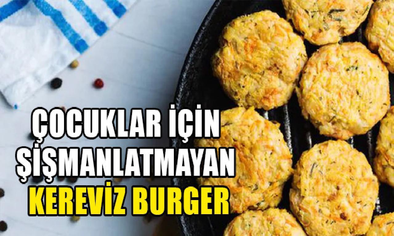 Çocuklar için şişmanlatmayan Kereviz Burger