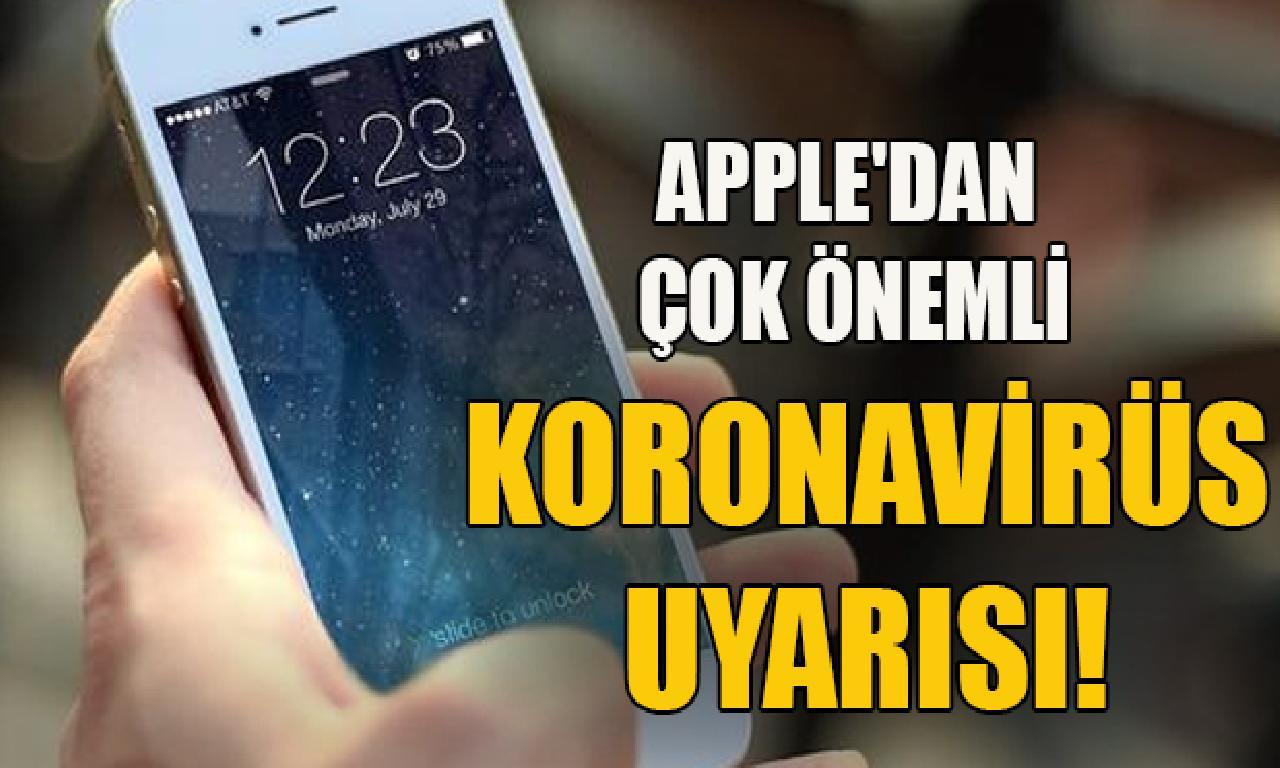 Apple'dan çok önemli koronavirüs uyarısı