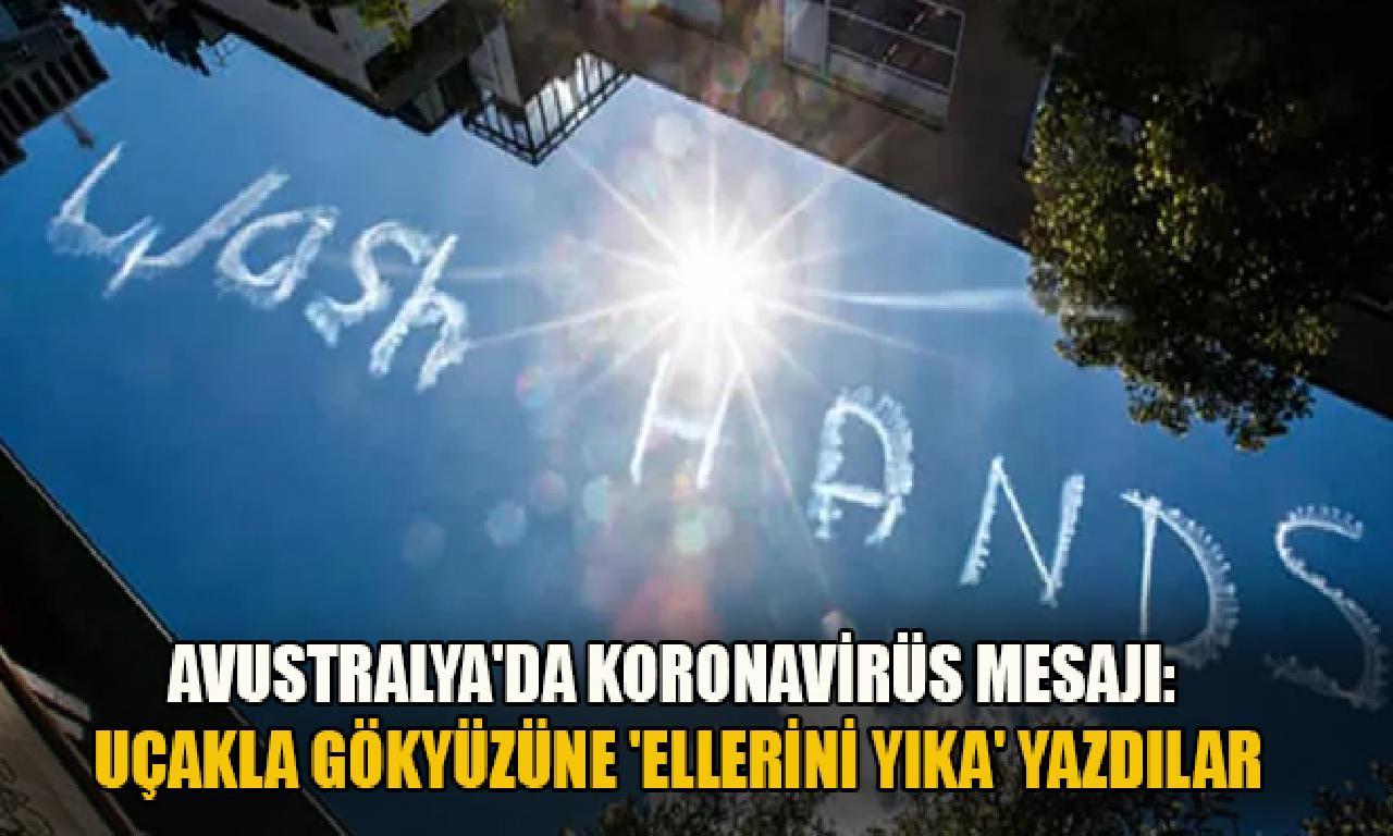Avustralya'da koronavirüs mesajı: Uçakla gökyüzüne 'Ellerini yıka' yazdılar