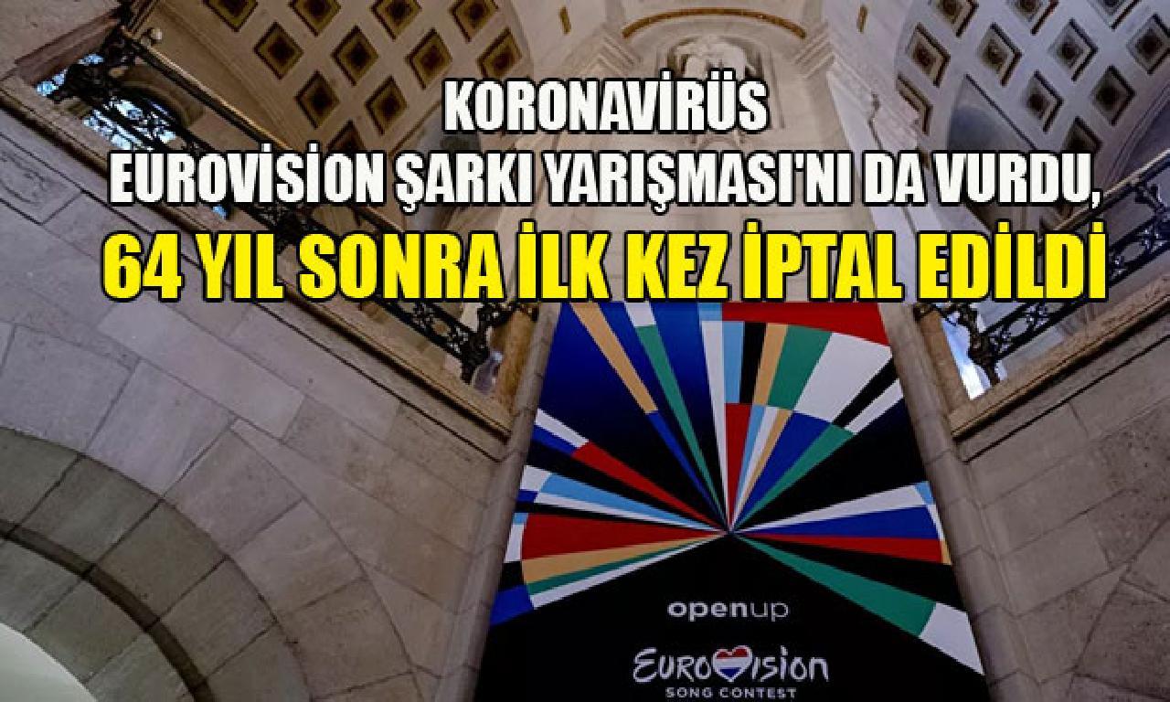 Koronavirüs Eurovision Şarkı Yarışması'nı bile vurdu
