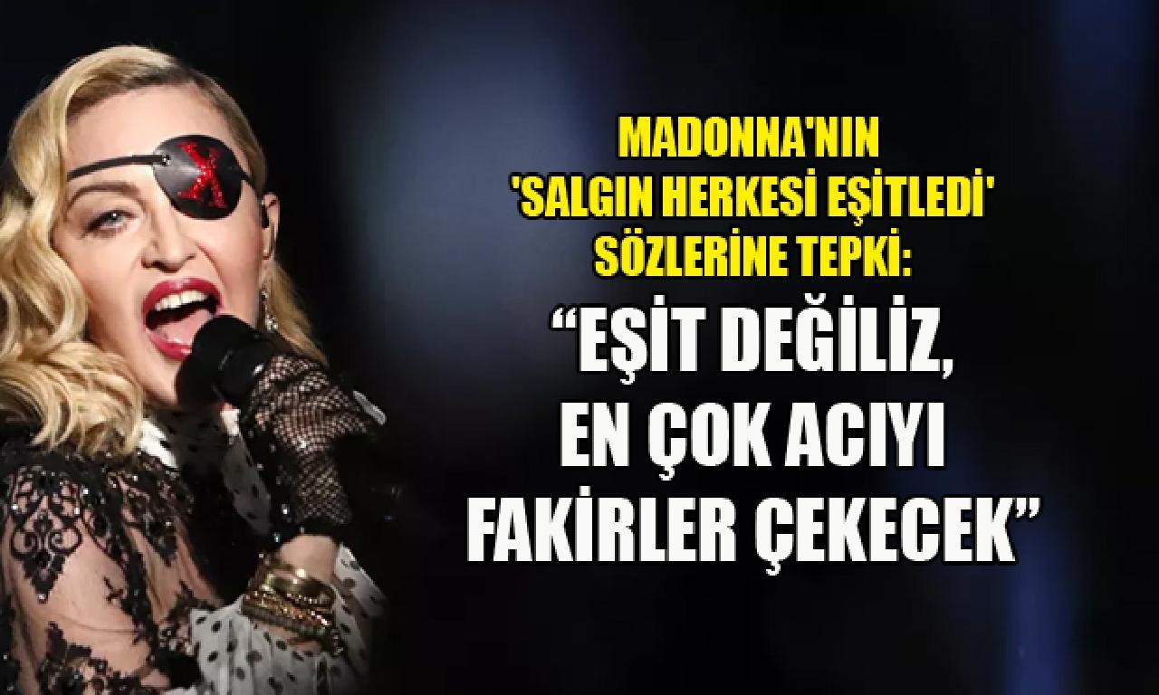Madonna'nın 'Salgın herkesi eşitledi' sözlerine hayranlarından aksülâmel