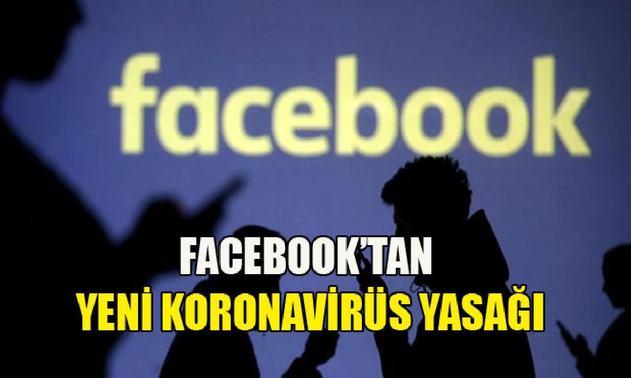 Facebook'tan görülmemiş koronavirüs yasağı