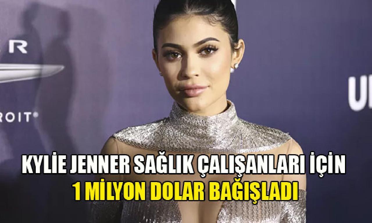 Kylie Jenner sağlık çalışanları için 1 1000000 abd bağışladı