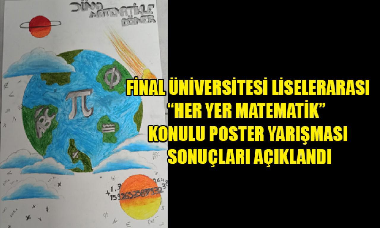 """Final Üniversitesi Liselerarası """"Her Yer Matematik""""  Konulu Poster Yarışması Sonuçları Açıklandı"""