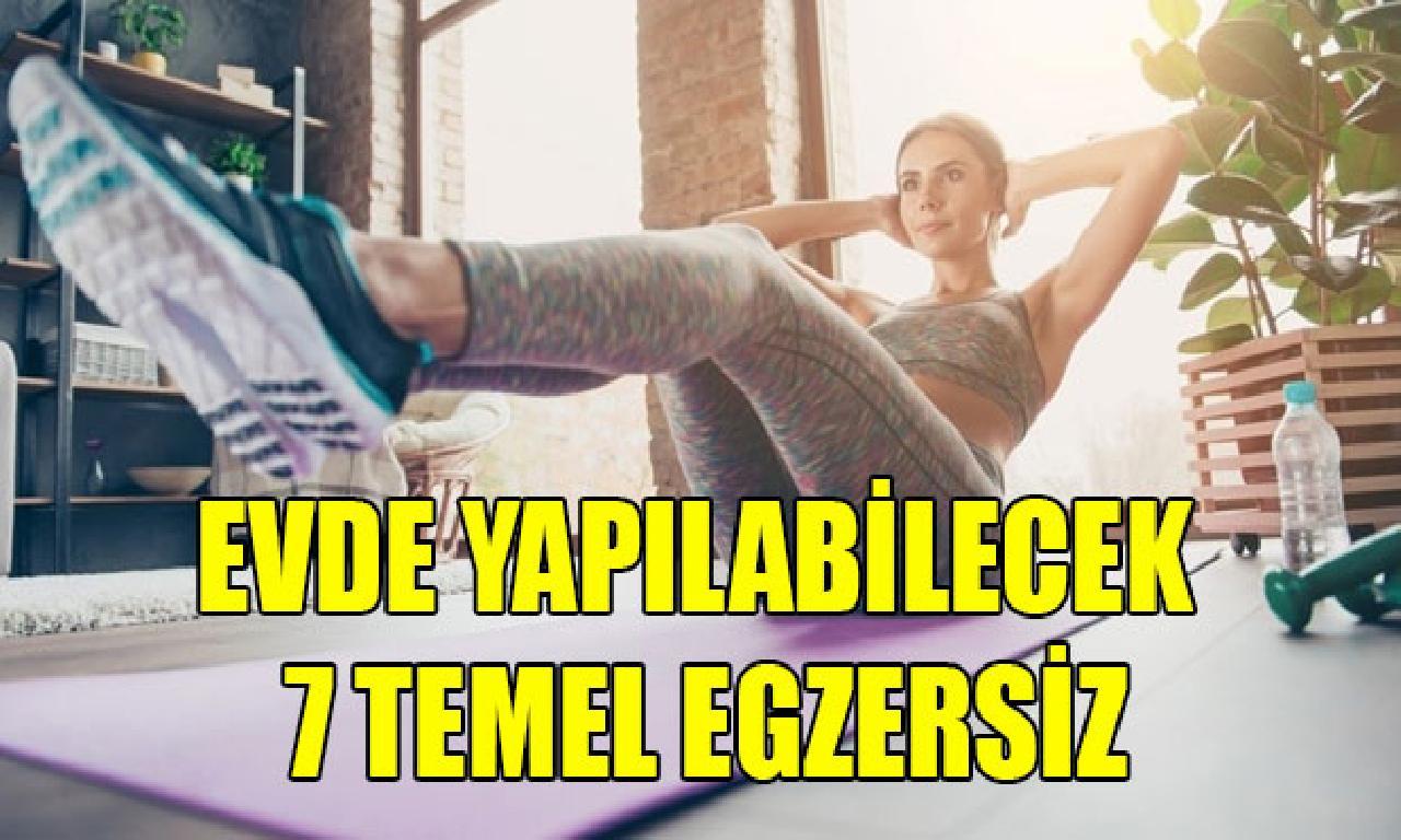 Evde Vücudu Zinde Tutmak İçin 7 Temel Egzersiz Önerisi