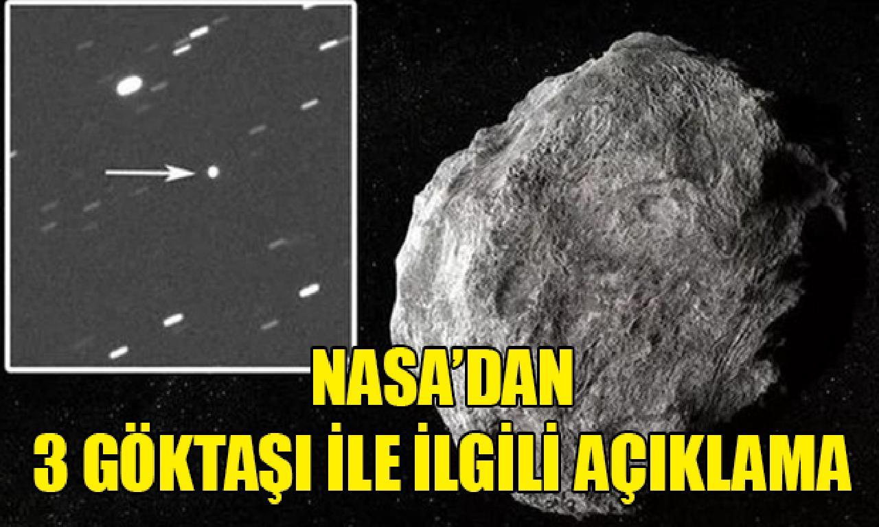 NASA'dan 3 göktaşı ilen alâkadar açıklama