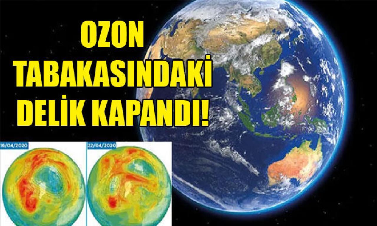 Ozon tabakasındaki dar kapandı!
