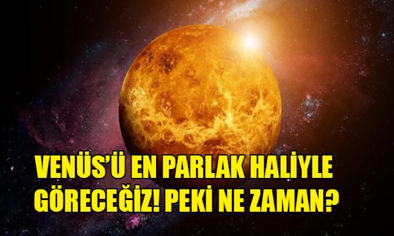 Venüs'ü genişlik parlayan bittabi göreceğiz!