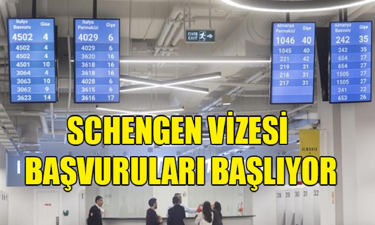 Schengen vizesi başvuruları başlıyor