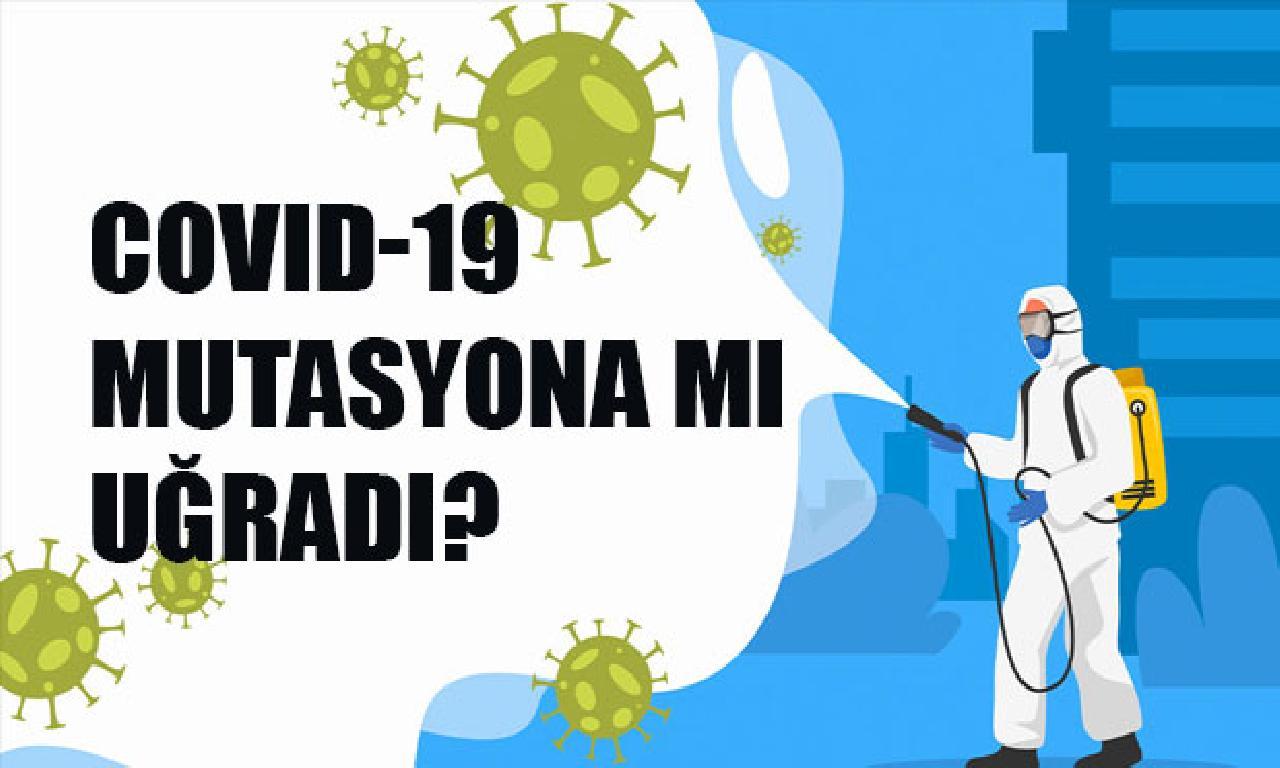 Covid-19 mutasyona mı uğradı?