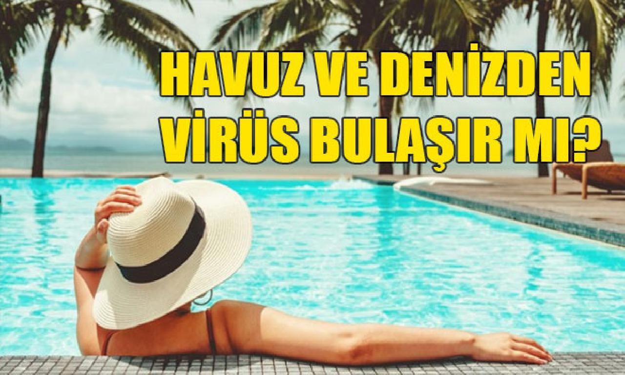 Havuz dahi deniz yolu ile virüs bulaşır mı?