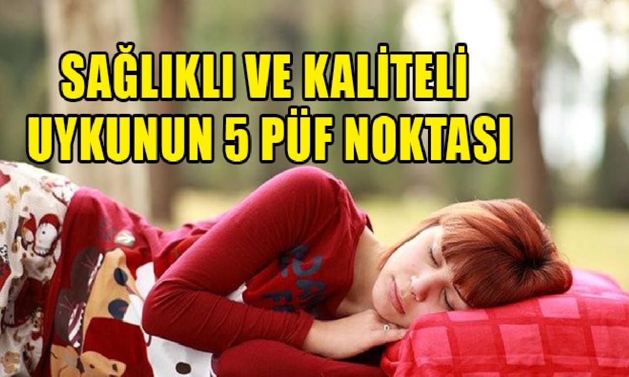 Sağlıklı dahi nitelikli uykunun 5 püf noktası