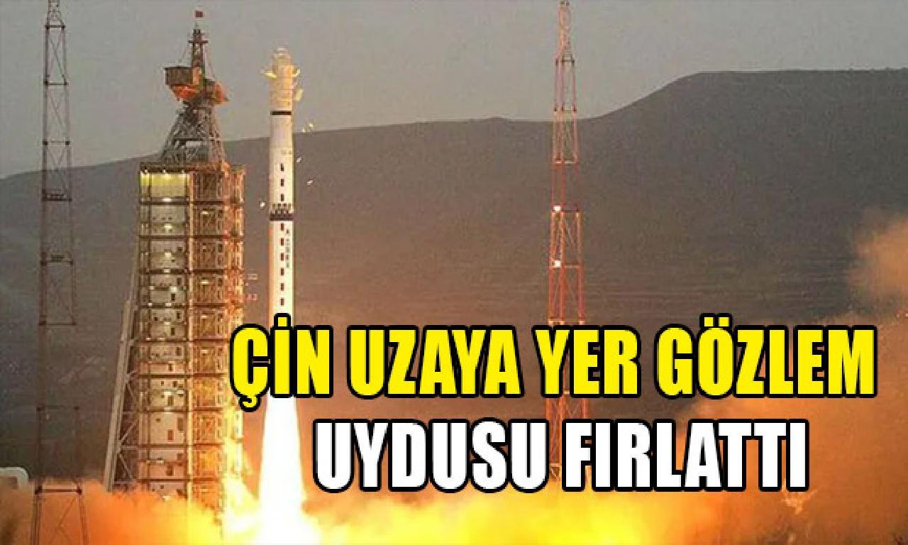 Çin uzaya mahal gözlem uydusu fırlattı