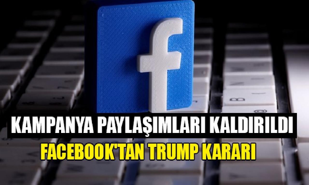 Facebook, Trump'ın seçim kampanyası paylaşımlarını kaldırdı