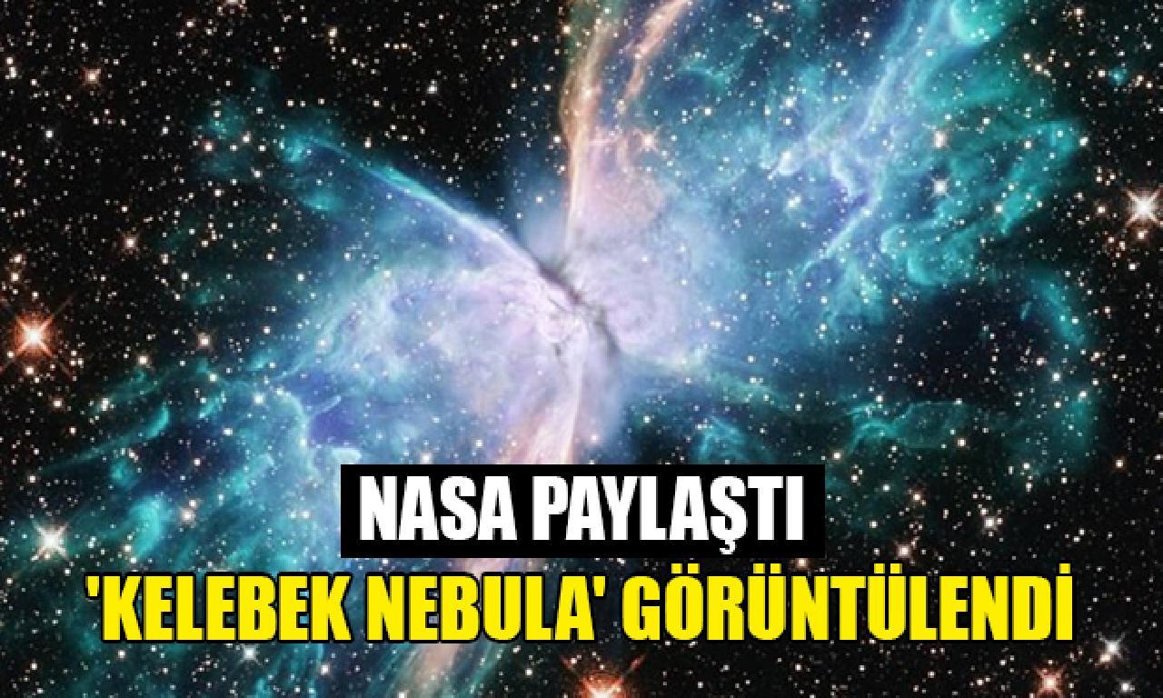 NASA'dan 'Kelebek Nebula' paylaşımı