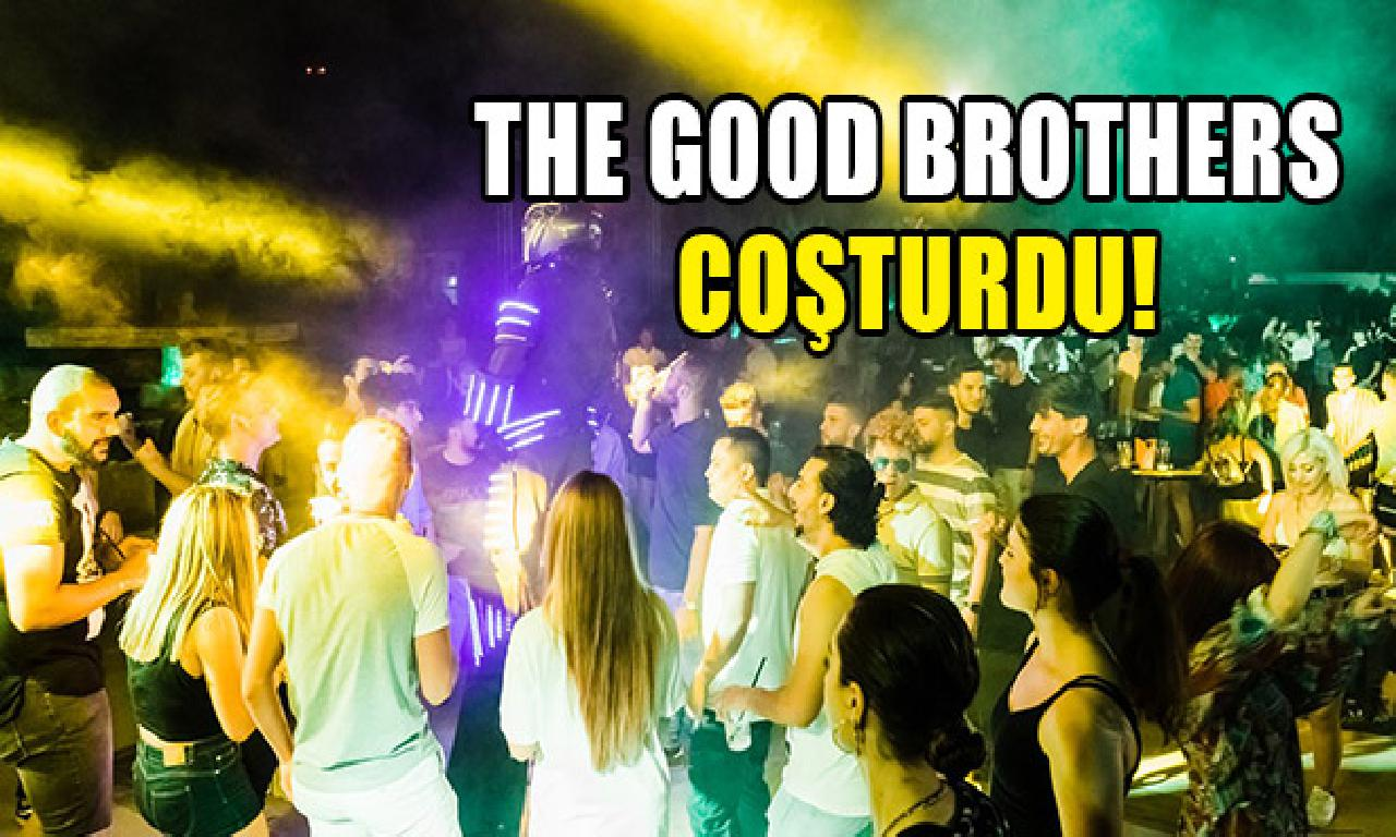 The Good Brothers coşturdu!