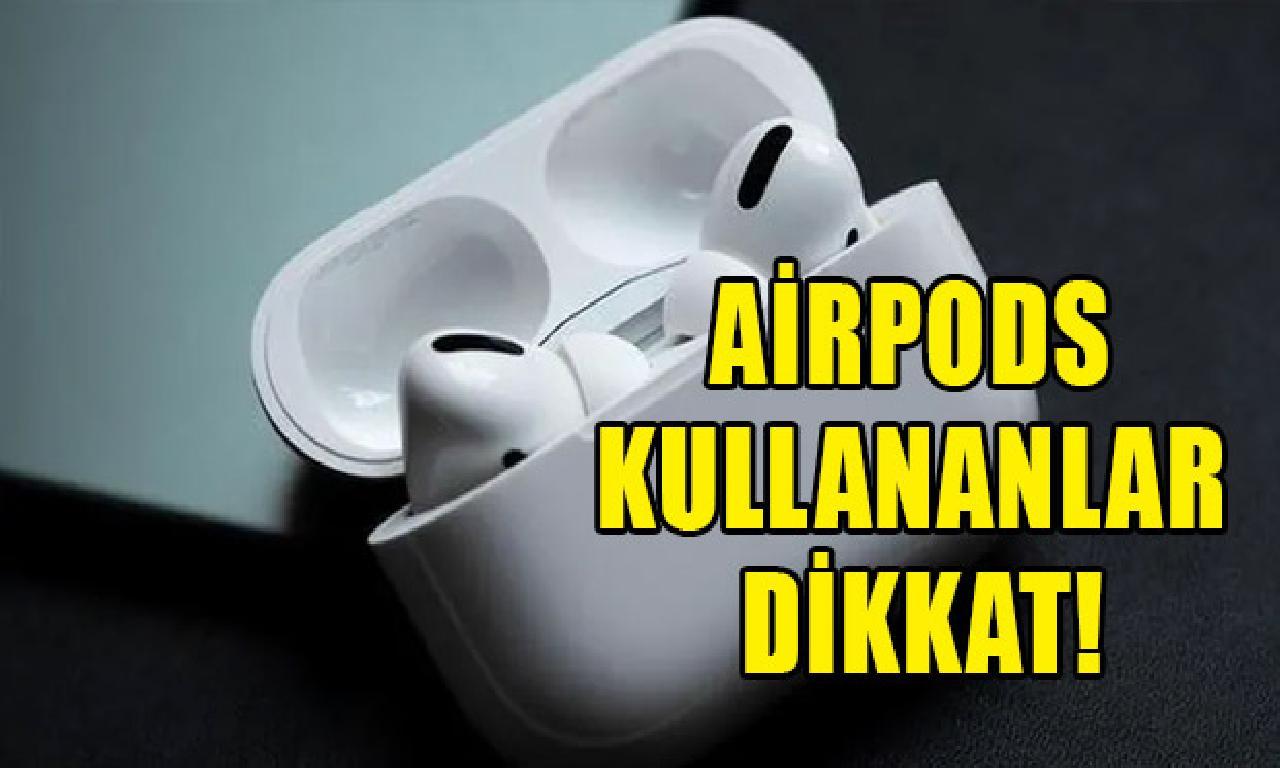 AirPods'lar için önemli güncellemeler gelecek