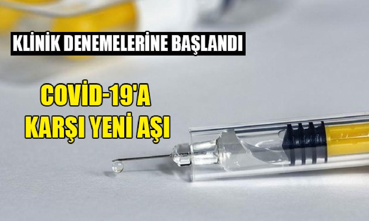 Covid-19'a karşı görülmemiş aşı adayının bakımevi denemelerine başlandı