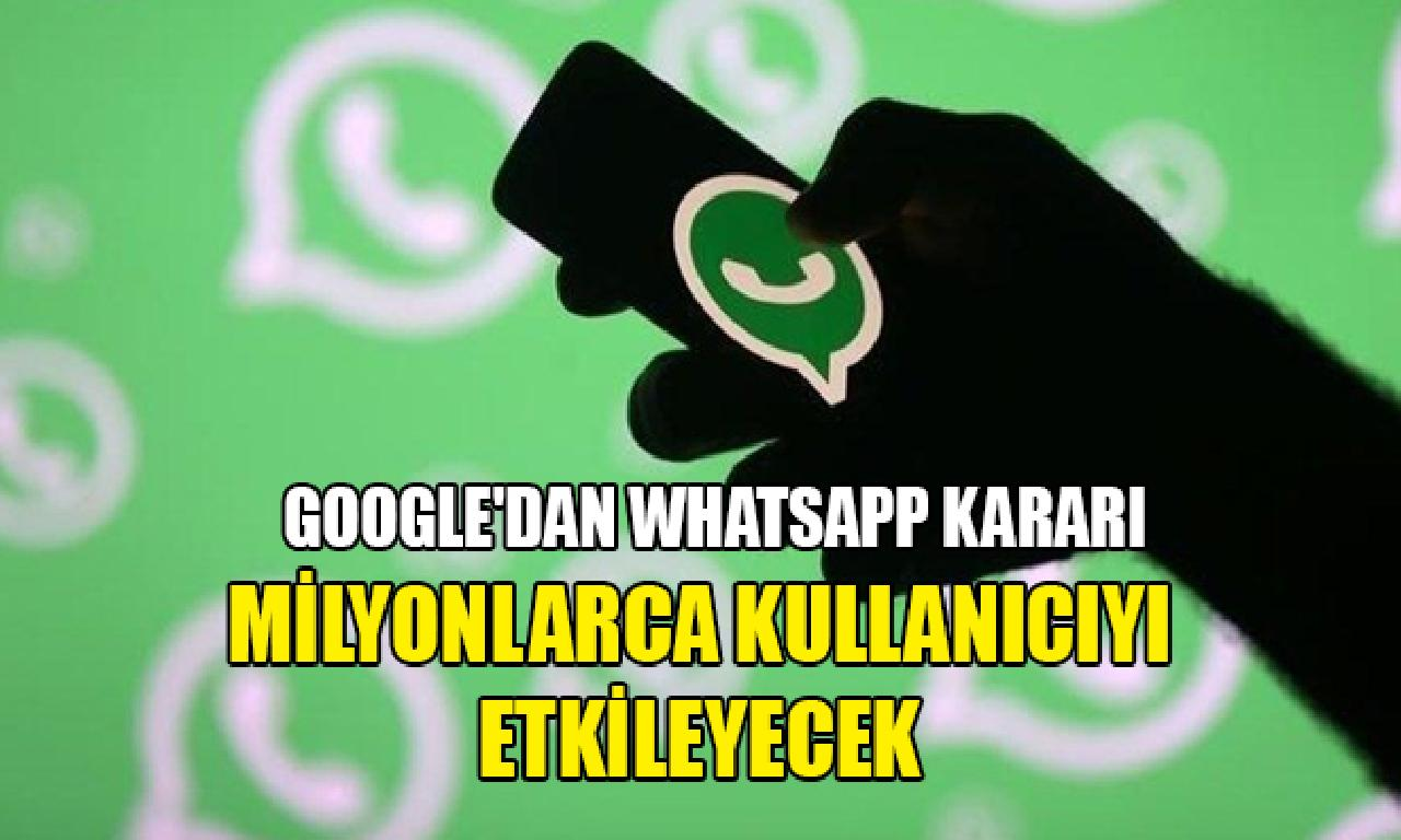 Google'dan WhatsApp kararı