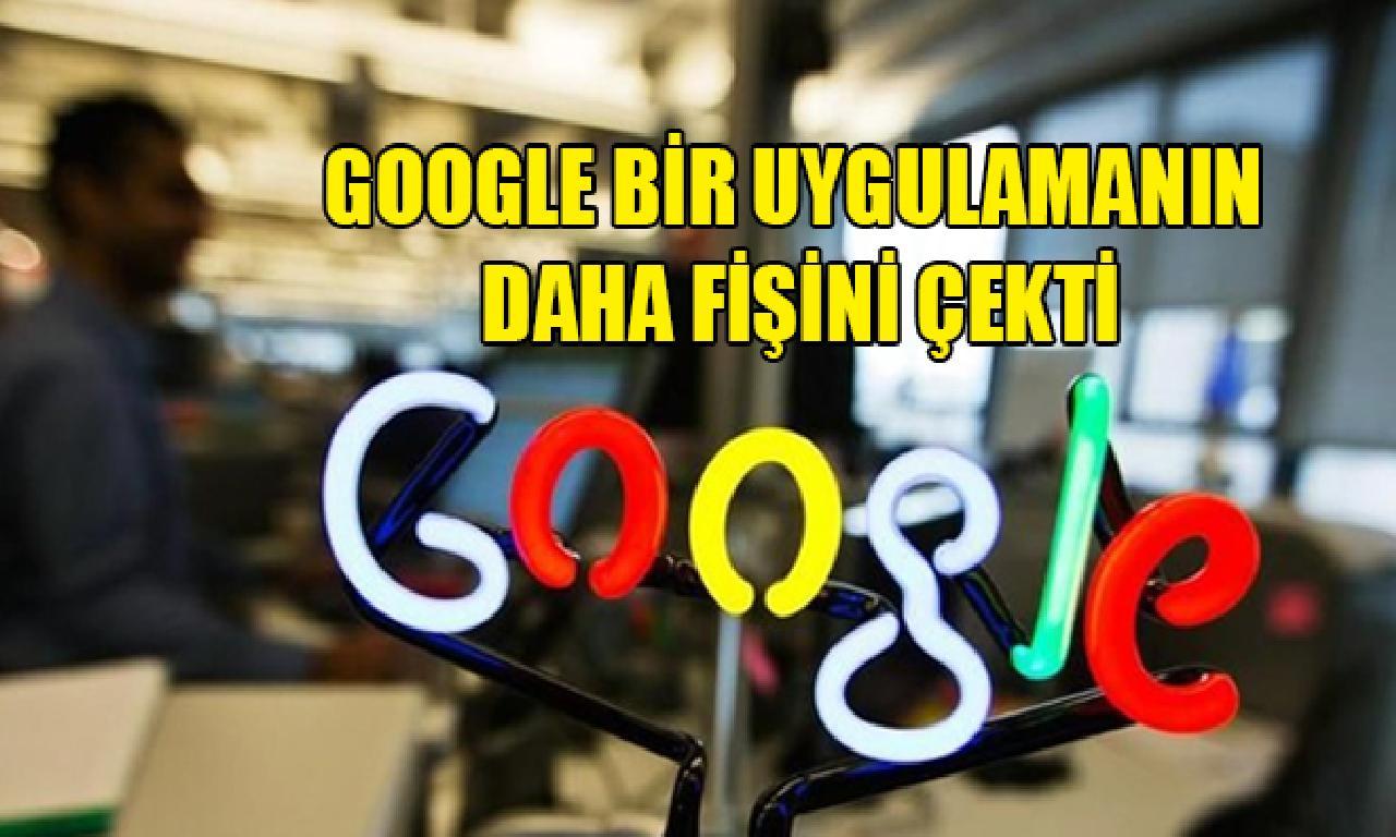 Google tek uygulamanın henüz fişini çekti