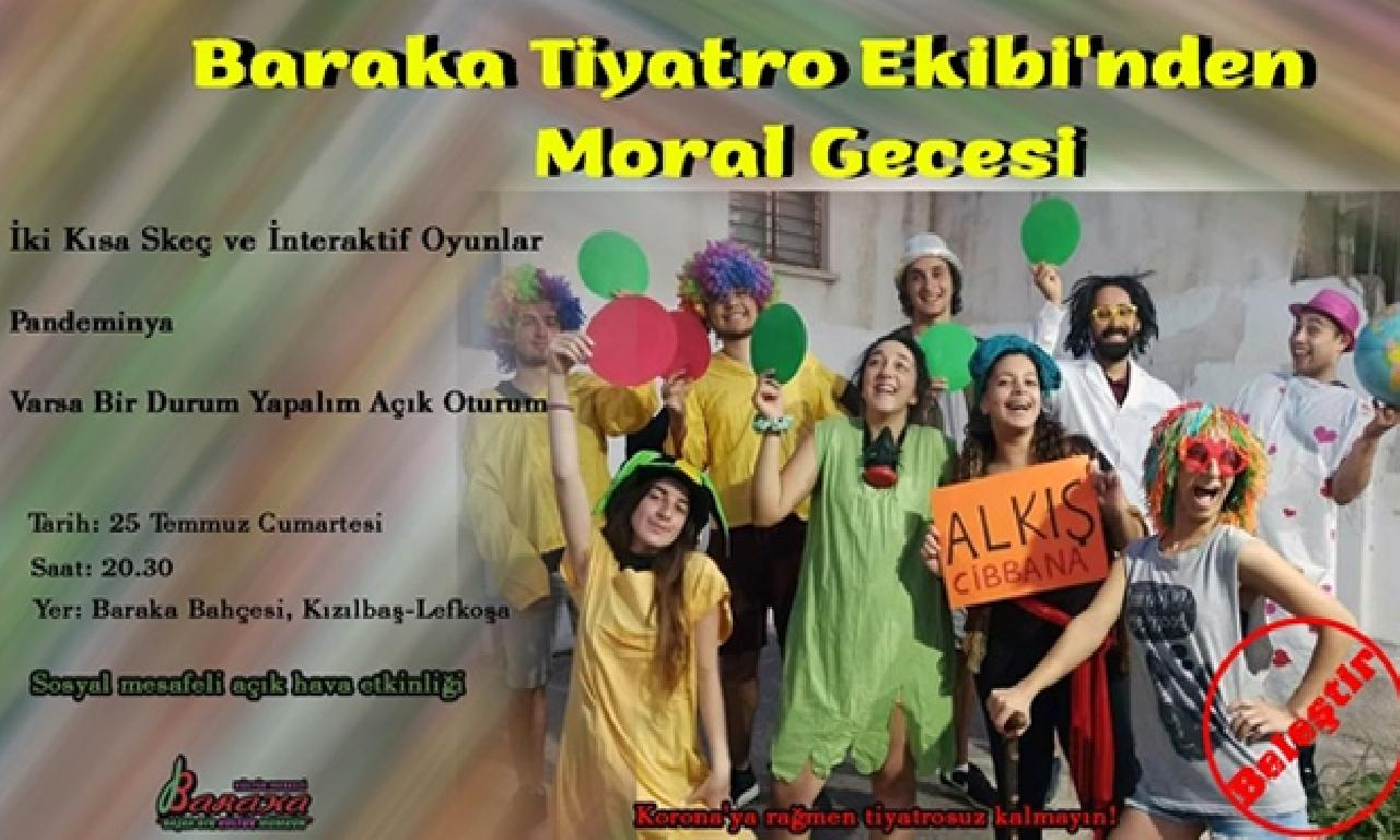 Baraka Tiyatro Ekibi'nden Moral Gecesi