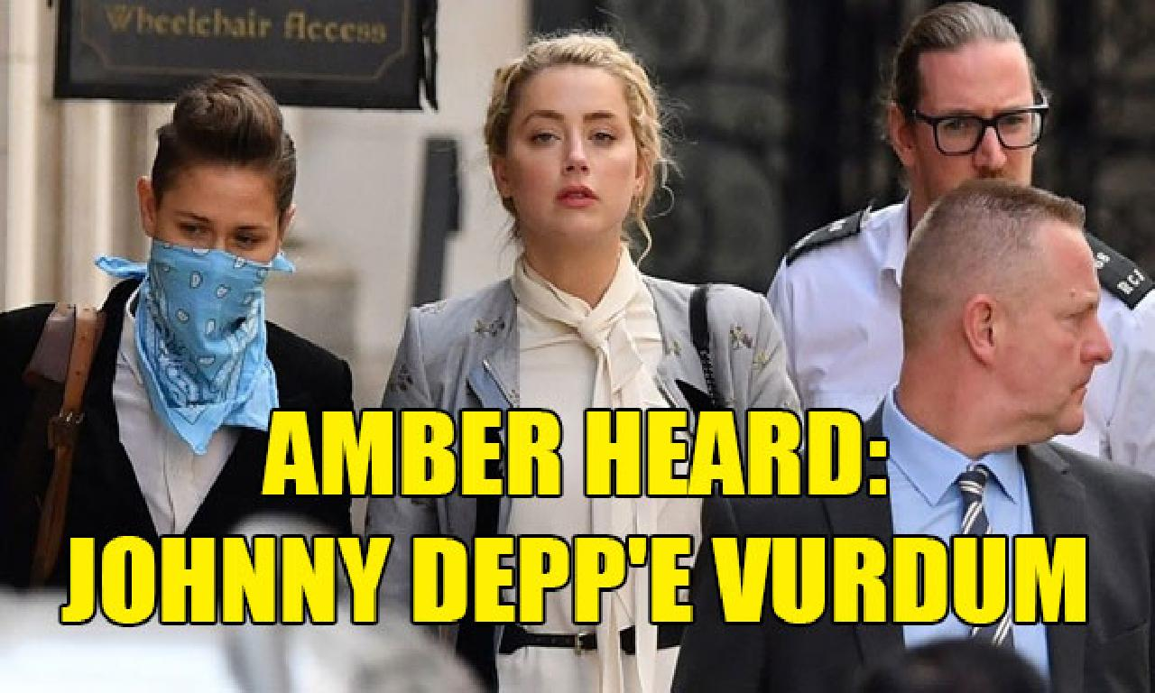 Amber Heard: Johnny Depp'e vurdum