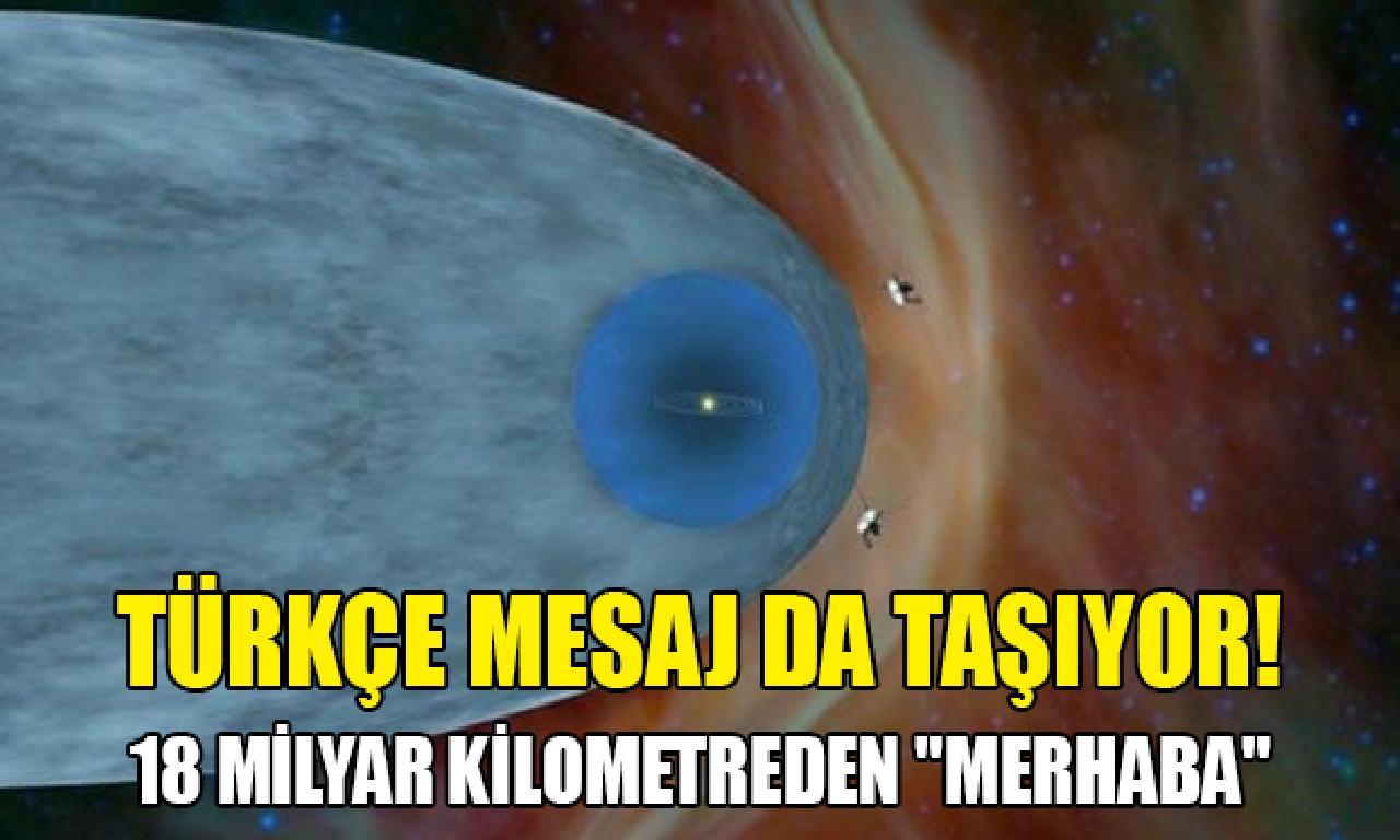 """Voyager 2, 18 1000000000 kilometre gıyaben """"Merhaba"""" didi"""