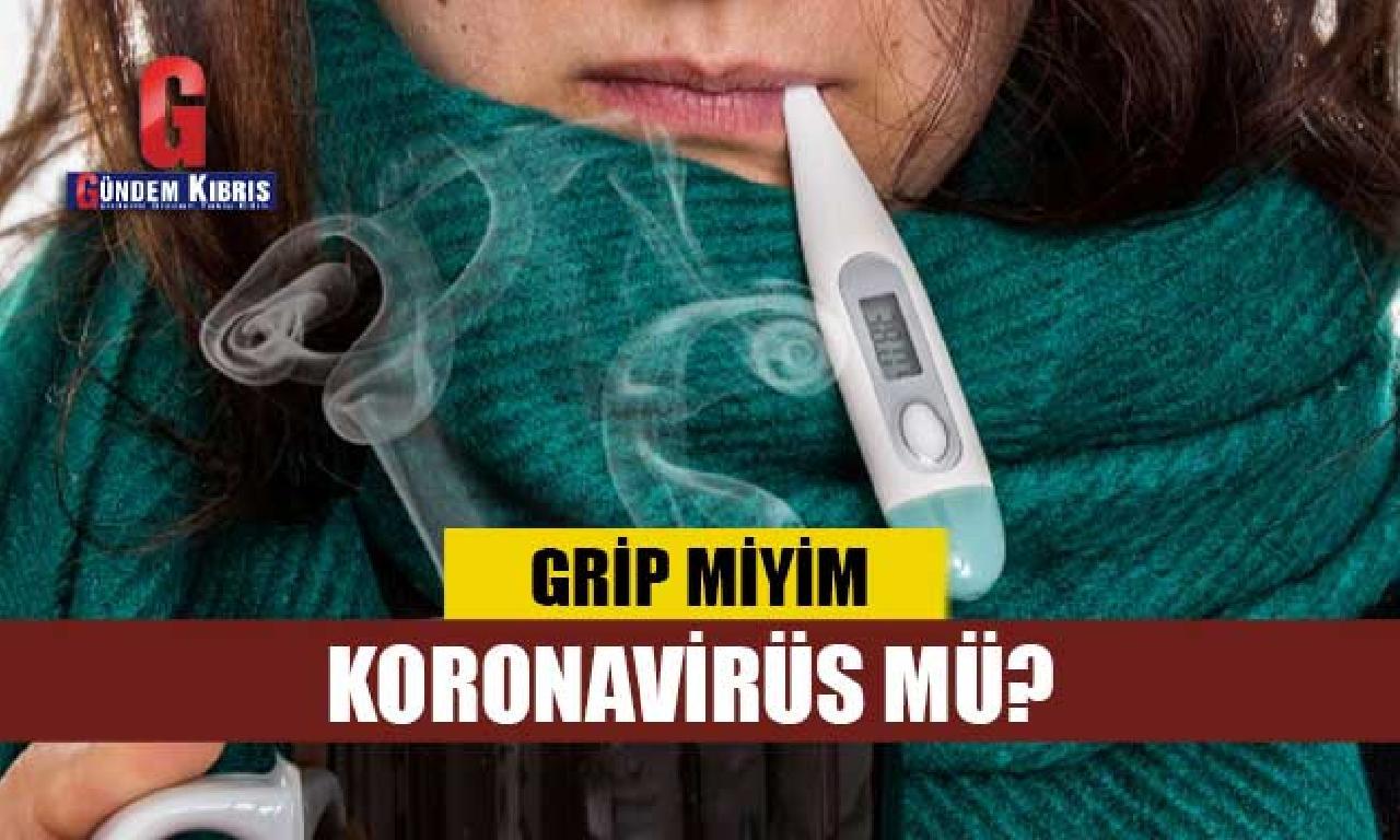 Grip miyim, koronavirüs mü? İşte çatal hastalığın birlik dahi farklılıkları