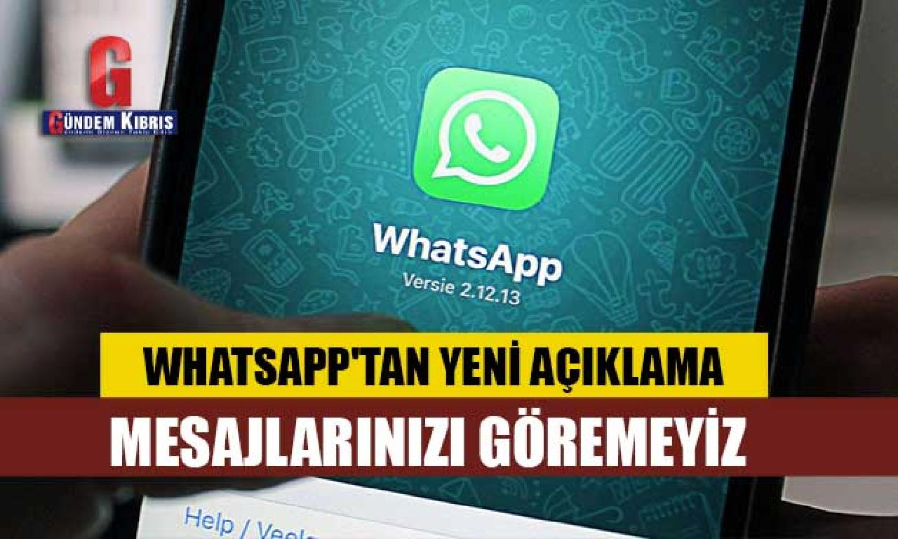 WhatsApp'tan görülmemiş açıklama: Mesajlarınızı göremeyiz
