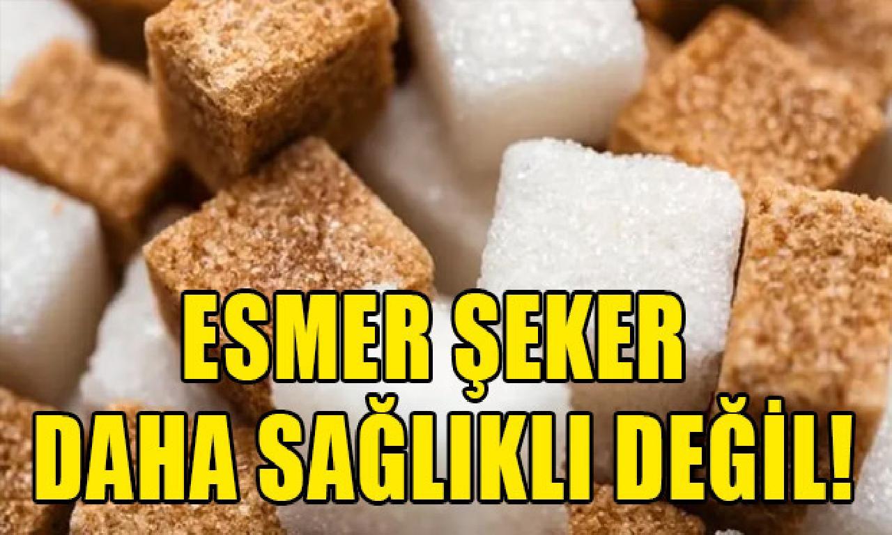 Esmer şeker ak şekerden henüz mı sağlıklı?