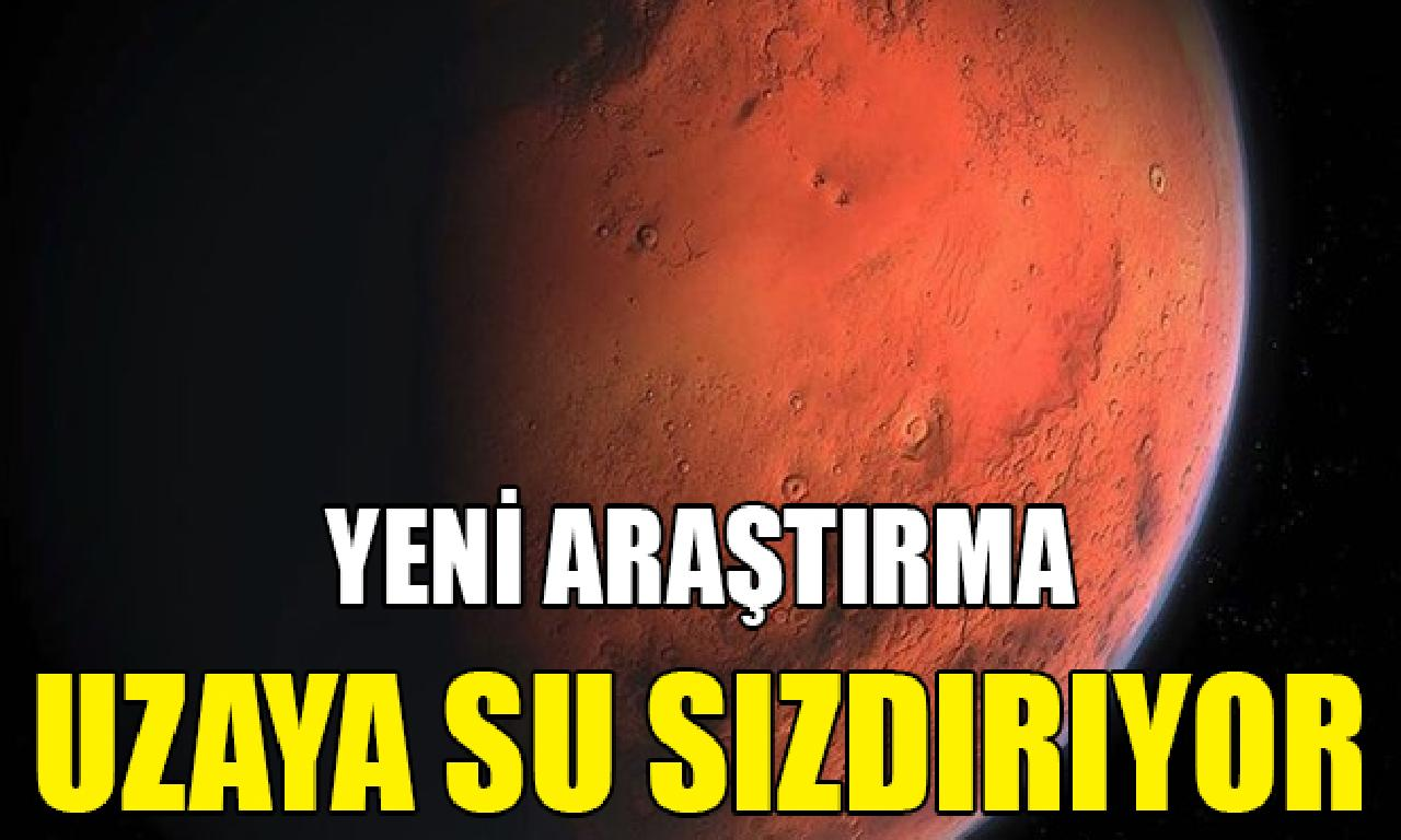 Mars uzaya sutaşı sızdırıyor