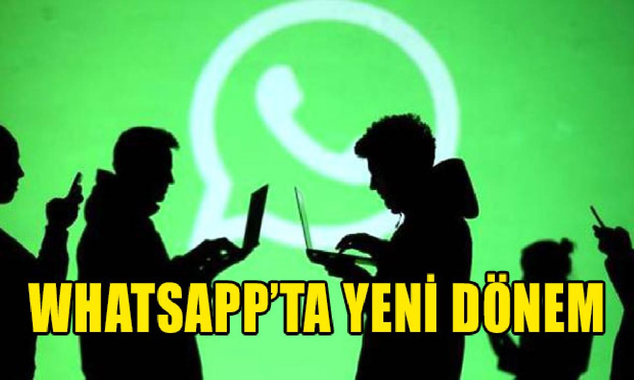 WhatsApp'ta görülmemiş dönem
