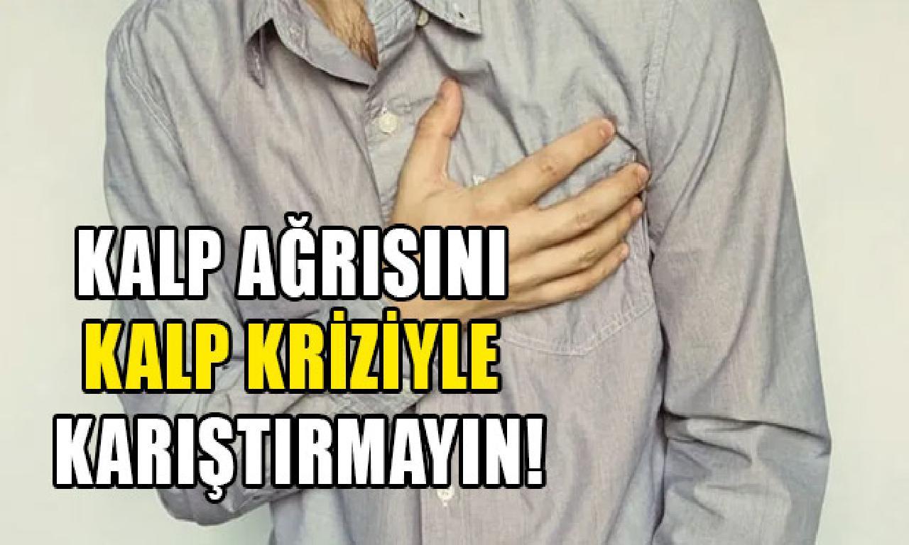 Kalp ağrısı yürek kriziyle karıştırılmamalı