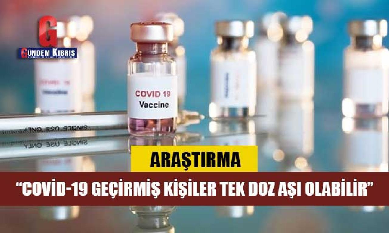 Araştırma: Covid-19 geçirmiş kişiler yalnız düze aşı olur