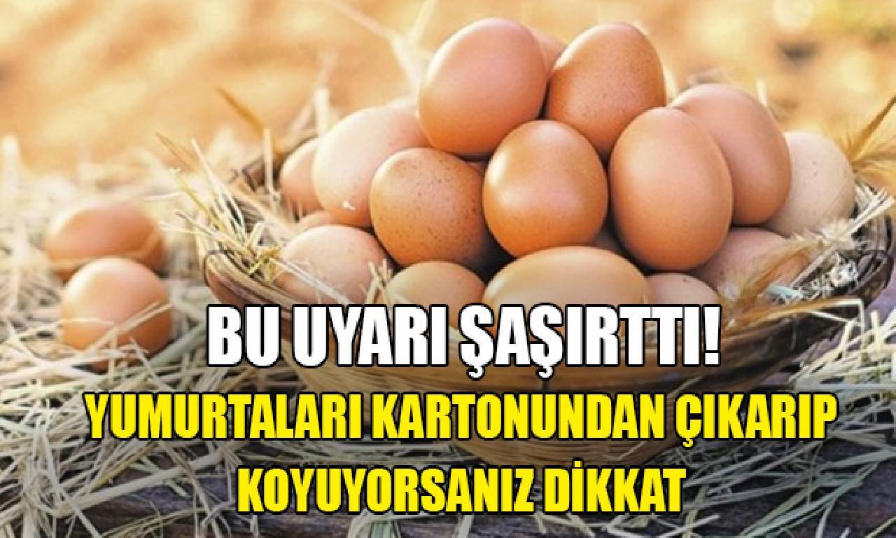 Yumurtaları kartonundan çıkarıp koyuyorsanız uyanıklık