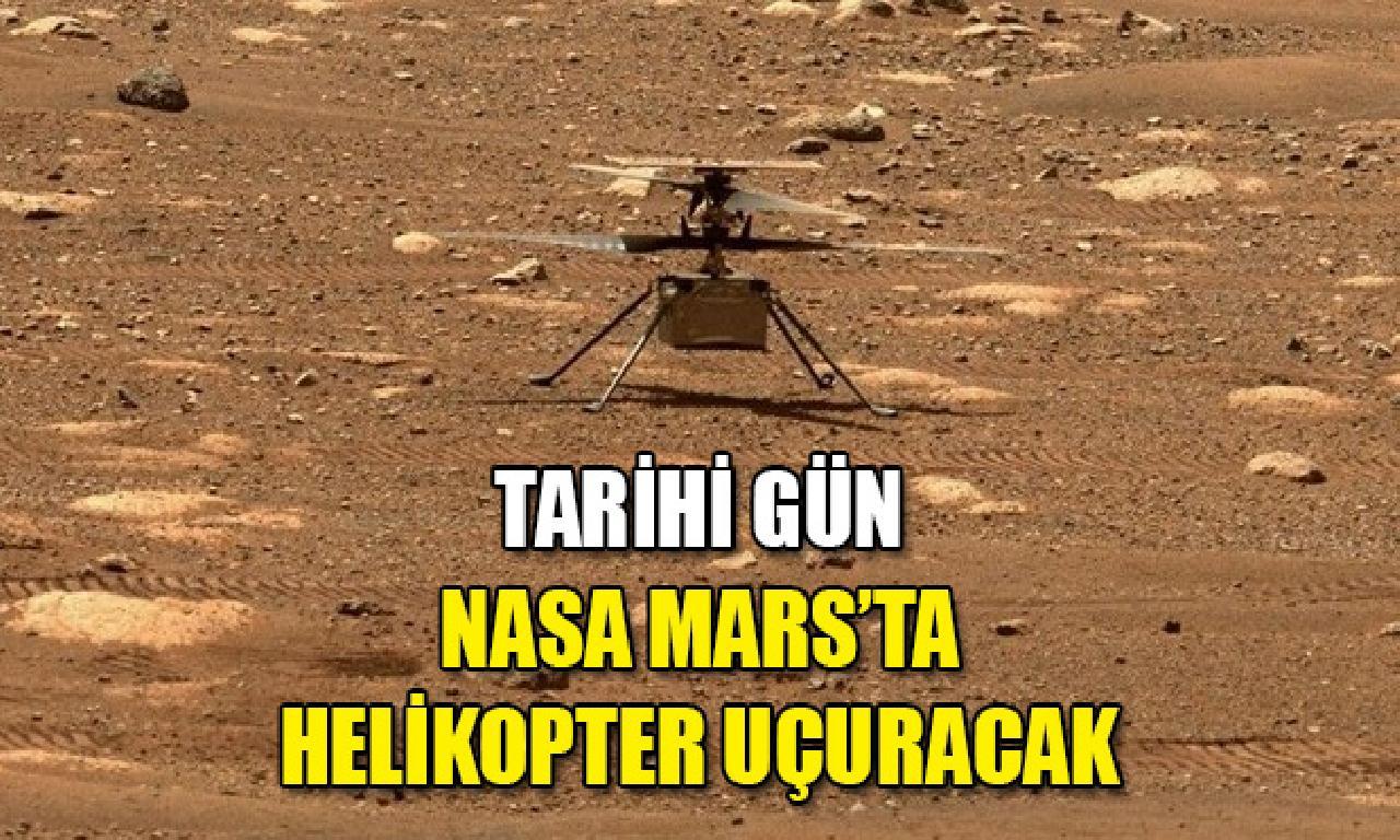 Tarihi gün: NASA Mars'ta hava kuvvetleri uçuracak