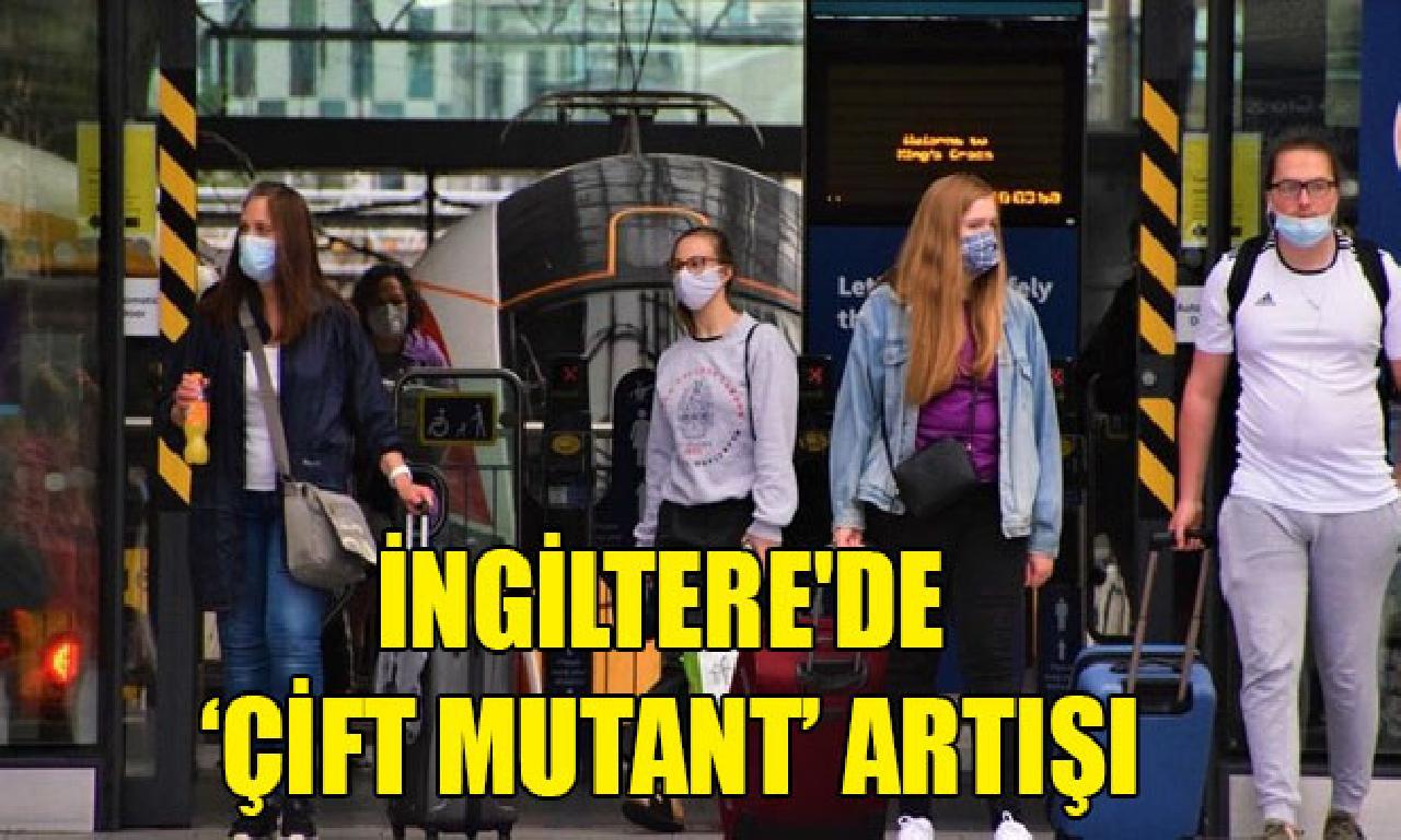 """İngiltere'de """"çift mutant"""" Covid-19 varyantı 104 kişide görüldü"""
