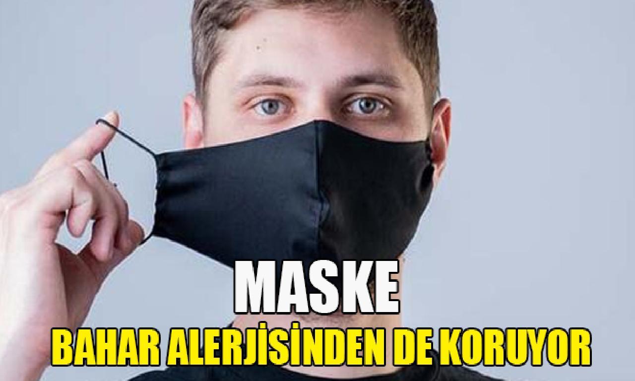 Maske ilkbahar alerjisinden dahi koruyor