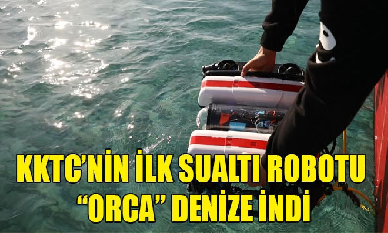 """KKTC'nin altu sualtı robotu """"ORCA"""" denize indi"""