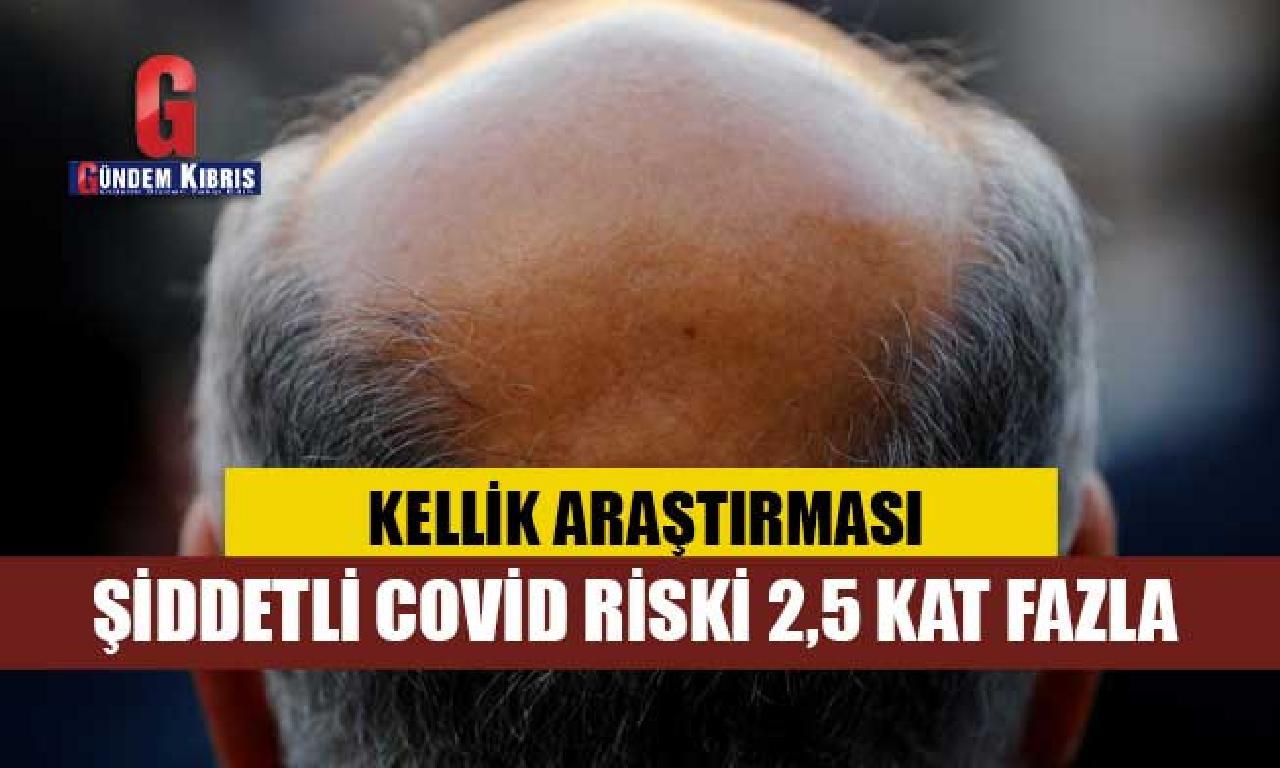 Kellikten etkilenen erkeklerin şiddetli Covid-19'a yakalanma belkili 2,5 kesme henüz aşkın