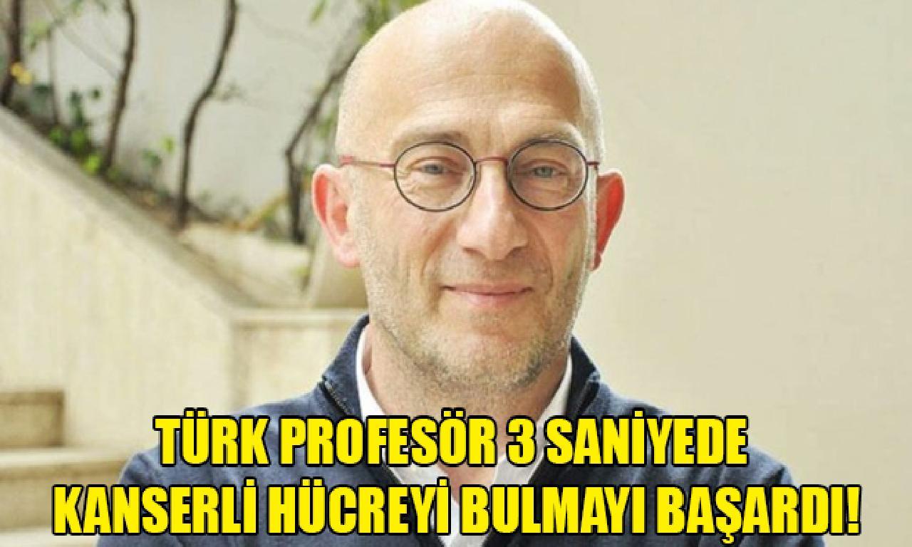 Türk Profesör 3 Saniyede Kanserli Hücreyi Bulmayı Başardı!