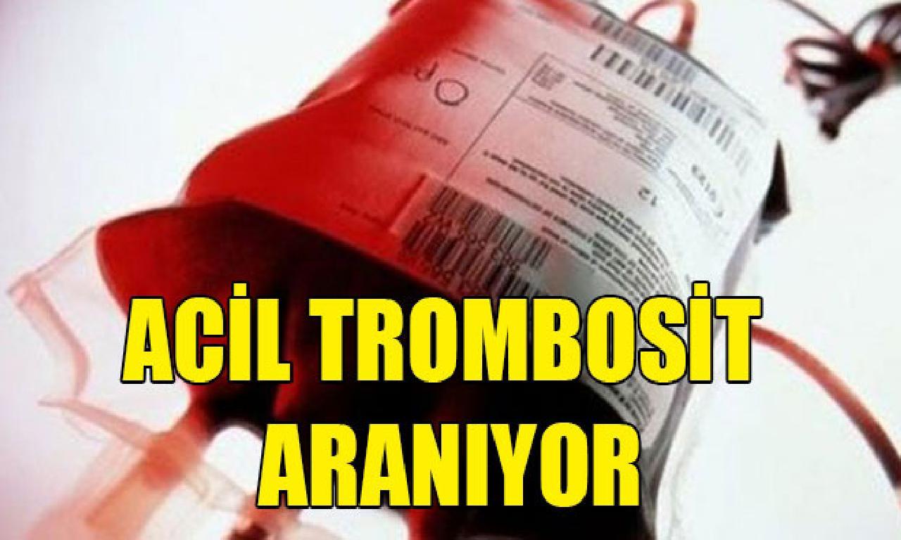 Acil 0 rh+ trombosit soy aranıyor!
