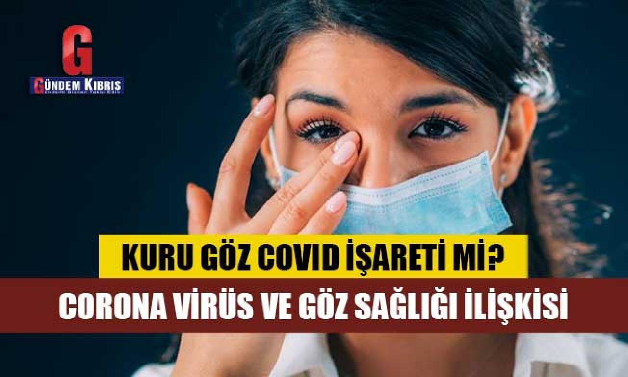 Uzmanlar corona virüs dahi göz sağlığı ilişkisini değerlendirdi