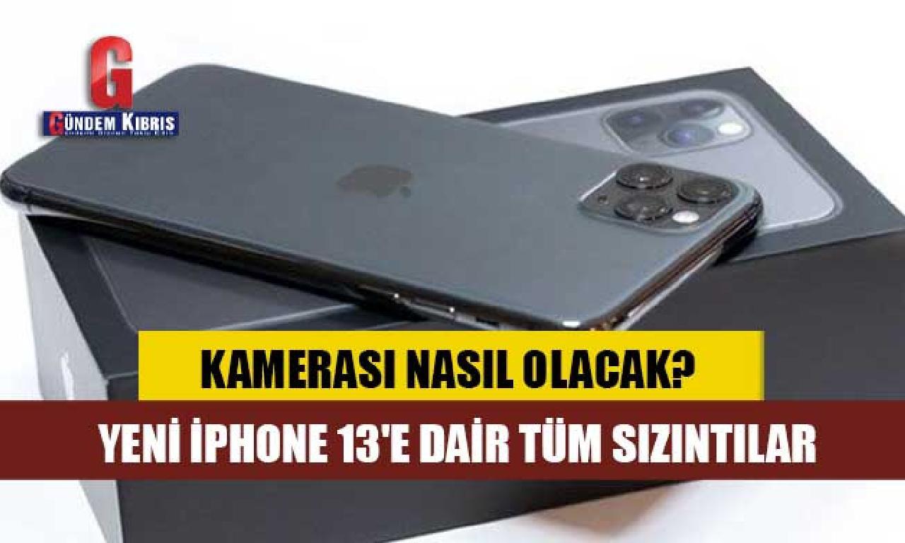 Yeni iPhone 13'e üzerine tüm sızıntılar: Kamerası nasıl olacak?