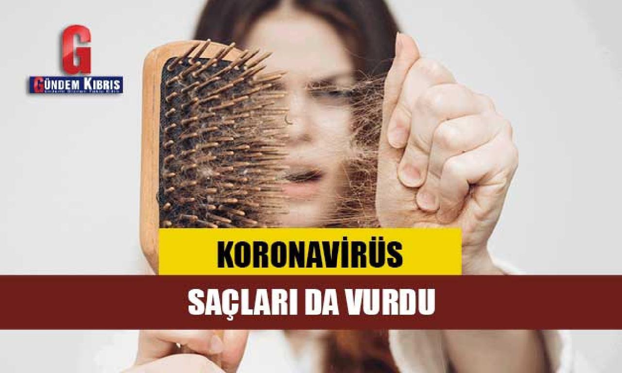 Korona virüs saçları bile vurdu